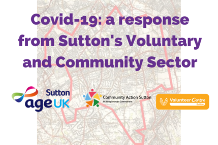 Covid 19: a response from Sutton's Voluntary and Community Sector